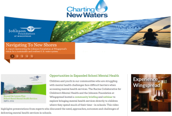 "Image filename: ohnson-foundation-wingspread-22charting-new-waters22-and-expanded-school-mental-health-banner-1-of-5-on-home-page (actually this screen was subtitled ""NAVIGATING new waters"" and the next (not shown) ""Charting"" new waters -- about the water supply."