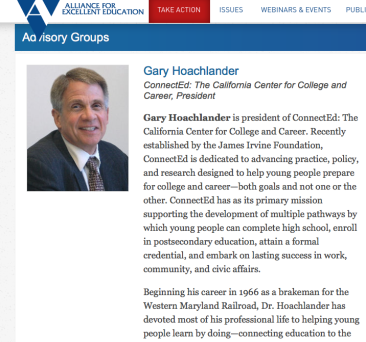 "Gary Hoachlander page at ""ALL4Ed.org"" under ""People"" simply not accessible through main org. website page or sublinks. I found it in a web search on his name. Notice he right away acknowledges James Irvine Foundation started the California group, and his own MPR Associates. However, back at ConnectEd -- MPR associates is NOT referenced (or his past or present connection to ALL4ed)..."