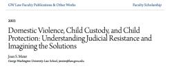 2003 Joan Meier (GWU law) DV, Child Custody, Child Protectn UNDERSTANDING JUDICIAL RESISTANCE (blog this, endorses Greenbk, NCJFCJ, quotes AFCC, ignores PRWORA!) ~~Viewed 2018Apr26Thu@2