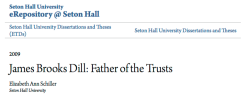 James Brooks Dill| Father of the Trusts (2009 Seton Hall Univ Thesis Submission) ~~ 2018July31 Tue @ 7.22.34 PM